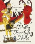 Totally Terrifying Three by Hiawyn Oram, illustrated by David Melling