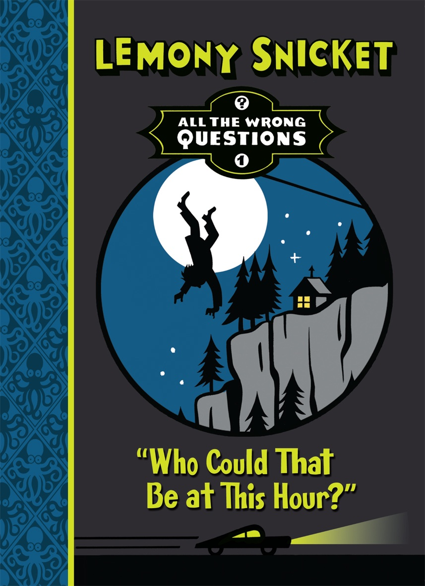 Book Cover Series Questions : Who could that be at this hour by lemony snicket