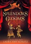 Splendors and Glooms