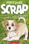 Scrap: Tale of a Blond Puppy by Vince Ford